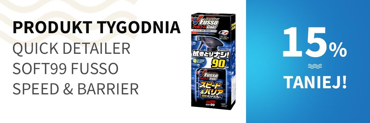 Soft99-Fusso-Coat-Speed-Barrier - produkt tygodnia